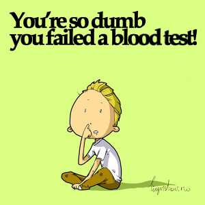 blood test! Funny Sarcastic Come Back Quotes For Your Facebook Friends ...