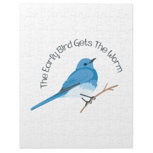 The Early Bird Gets The Worm Jigsaw Puzzle