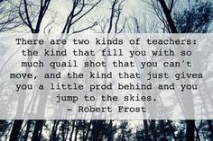 Teacher Quotes Robert Frost Amen! Here, poet Robert Frost says what we ...