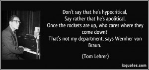 ... down? That's not my department, says Wernher von Braun. - Tom Lehrer