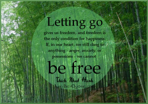 Letting go quotes, freedom quotes, happiness quotes, Thich Nhat Hanh ...
