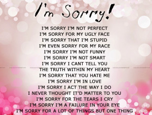 ... Being Sorry For Hurting Someone You Love Quotes about being sorry