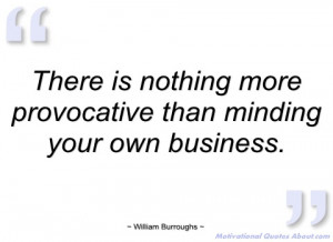 there is nothing more provocative than william burroughs