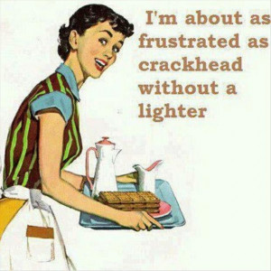 funny quotes about crackheads