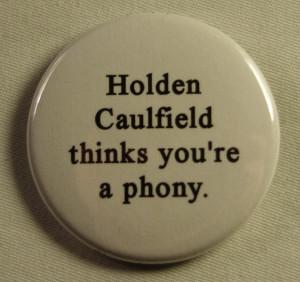 Catcher In The Rye Holden Catcher holden phony; catcher
