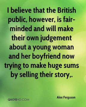 , is fair-minded and will make their own judgement about a young ...