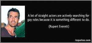 More Rupert Everett Quotes