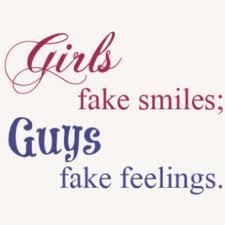 Girls-Fake smileBoys-Fake feelings
