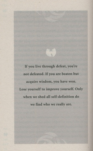quote from one of my favorite books, The Tao of Wu - RZA.