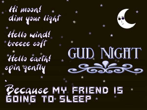 ... earth! spin gently, because my friend is going to sleep good night