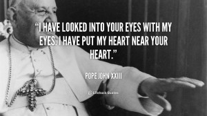 have looked into your eyes with my eyes. I have put my heart near ...