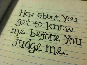 Sad and Love Picture » How about you get to know me before you judge ...