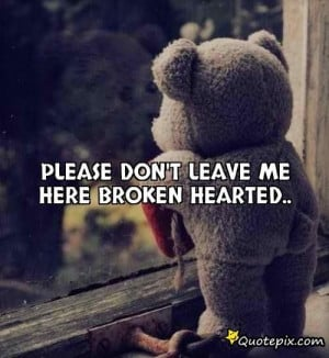 Please Don't Leave Me Here