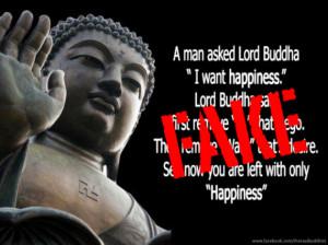 "Fake : A man said to the Buddha, ""I want Happiness."""
