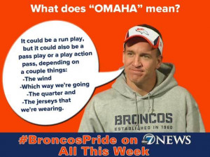 ... What does Omaha mean?' and other Broncos quotes from Thursday, Jan. 15