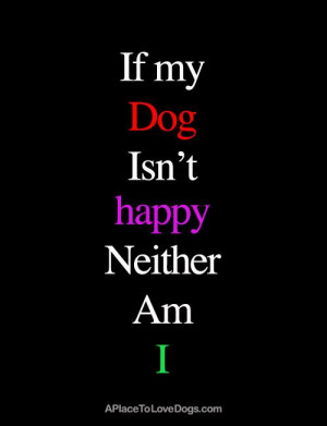 ... Dogs, Dogs Diners, Happy Dogs Quotes, Pets, Dog Quotes, My Dogs Quotes