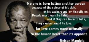 Nelson Mandela Quotes. Rest in peace hero of our time!