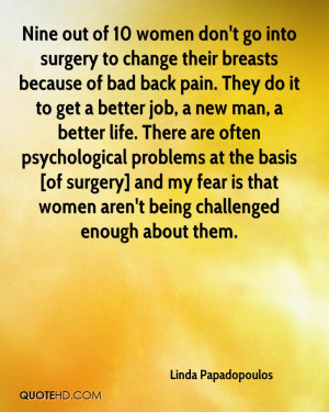 Nine out of 10 women don't go into surgery to change their breasts ...