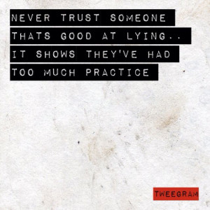 ... Quotes On Lying Trust, Liars Quotes, Untrustworthy Quotes, Quotes On