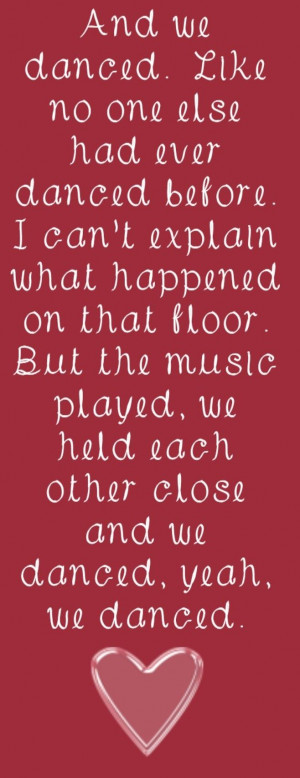 ... Danced - song lyrics, song quotes, songs, music lyrics, music quotes