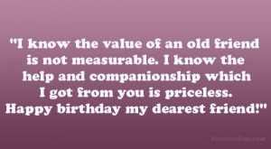 ... got from you is priceless. Happy birthday my dearest friend
