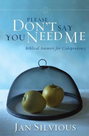 """... Say You Need Me: Biblical Answers for Codependency"""" as Want to Read"""