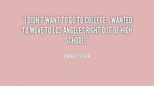 quote-Jenna-Fischer-i-didnt-want-to-go-to-college-158675.png
