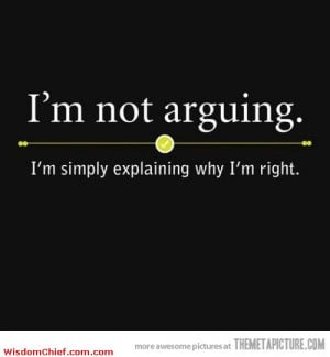 Why I Am Not Arguing Funny Quote