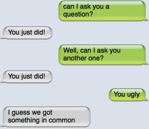 You ugly