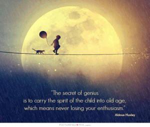 Quotes Child Quotes Genius Quotes Spirit Quotes Enthusiasm Quotes ...