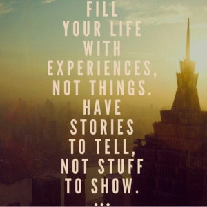 fill-your-life-with-experiences-daily-quotes-sayings-pictures.jpg