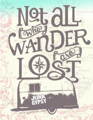 ... Junk Quotes, Gypsy Originals, Gypsy Life Quotes, Tolkien Quotes, Gypsy