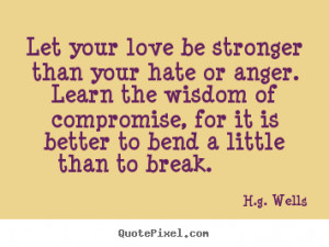 Angry Quotes And Sayings Quotes about love - let your