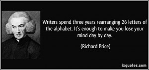 ... . It's enough to make you lose your mind day by day. - Richard Price