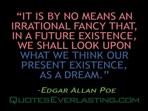 ... insane Except on occasion when my heart was touched. Edgar Allan Poe
