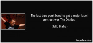 The last true punk band to get a major label contract was The Dickies ...