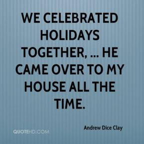 Andrew Dice Clay Quotes http://www.quotehd.com/quotes/words/Celebrated
