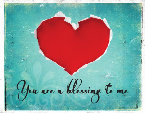 You are a blessing……
