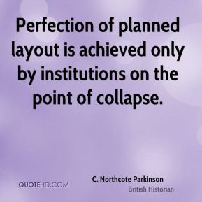 Perfection of planned layout is achieved only by institutions on the ...