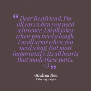 thumbnail of quotes Dear Bestfriend, I\'m all ears when you need a ...