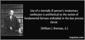 Use of a mentally ill person's involuntary confession is antithetical ...