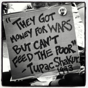 Tupac Shakur Quote – They Got Money For Wars But They Can't Feed ...