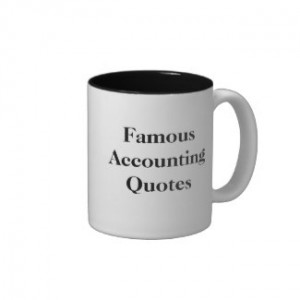 Add a name to this famous accountant quote!