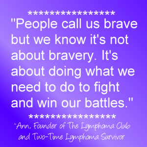 It's Not About Bravery Cancer Fighter Quote