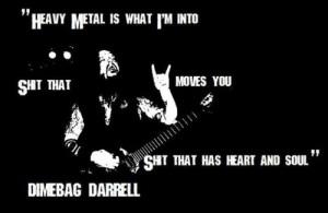 dimebag darrell #metal #pantera #damageplan #rebel meets rebel #quotes ...