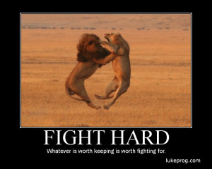 Motivational Wallpaper on Fight Hard : Whatever is worth keeping is ...