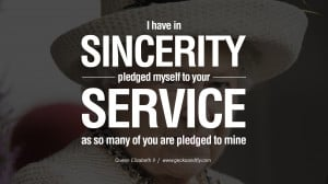 have in sincerity pledged myself to your service as so many of you ...