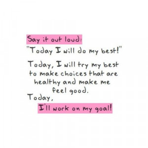 Motivational Quote: Today I Will Do My Best Today I Will Try My Best ...