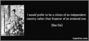 Bao Dai Quote