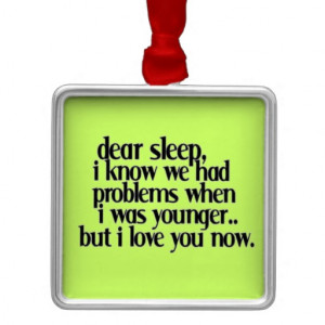 love_sleep_now_funny_sayings_comments_quotes_expre_ornament ...